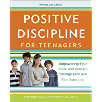 Positive Discipline for Teenagers, Revised 3rd Edition: Empo…