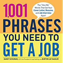 1,001 Phrases You Need to Get a Job: The 'Hire Me' Words that Set Your Cover Letter, Resume, and Job Interview Apart (English Edition)