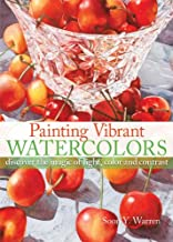 Painting Vibrant Watercolors: Discover the Magic of Light, Color and Contrast (English Edition)