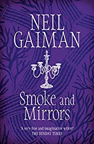 Smoke and Mirrors: includes 'Chivalry', this year's Radio 4 Neil Gaiman Christmas special (Engl