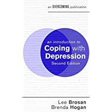 An Introduction to Coping with Depression, 2nd Edition (An Introduction to Coping series) (English Edition)