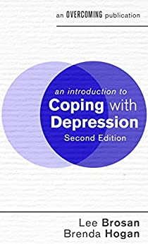 """An Introduction to Coping with Depression, 2nd Edition (An Introduction to Coping series) (English Edition)"",作者:[Lee Brosan, Brenda Hogan]"