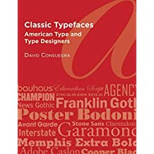 Classic Typefaces: American Type and Type Designers (English Edition)