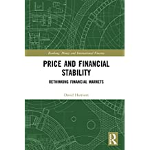 Price and Financial Stability: Rethinking Financial Markets (Banking, Money and International Finance Book 9) (English Edition)
