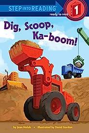 Dig, Scoop, Ka-boom! (Step into Reading) (English Edition)
