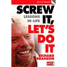 Screw It, Let's Do It: Lessons In Life (Quick Reads) (English Edition)