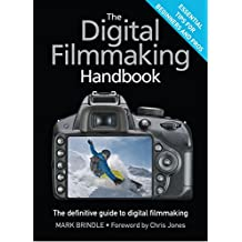 The Digital Filmmaking Handbook (English Edition)