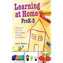 Learning at Home Pre K-3: Homework Activities that Engage Children and Families (English Edition)