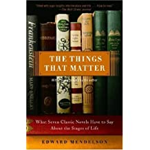 The Things That Matter: What Seven Classic Novels Have to Say About the Stages of Life (English Edition)