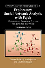 Exploratory Social Network Analysis with Pajek: Revised and Expanded Edition for Updated Software (Structural Analysis in ...