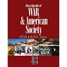 Encyclopedia of War and American Society (English Edition)