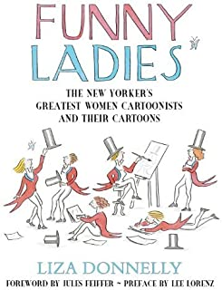 Funny Ladies: The New Yorker's Greatest Women Cartoonists And Their Cartoons (English Edition)