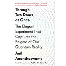 Through Two Doors at Once: The Elegant Experiment That Captures the Enigma of Our Quantum Reality (English Edition)