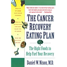 The Cancer Recovery Eating Plan: The Right Foods to Help Fuel Your Recovery (English Edition)