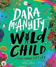 Wild Child: A Journey Through Nature (English Edition)