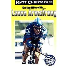 On the Bike with...Lance Armstrong (Matt Christopher Sports Bio Bookshelf (Paperback)) (English Edition)