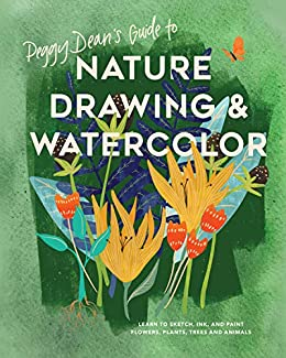 """""""Peggy Dean's Guide to Nature Drawing and Watercolor: Learn to Sketch, Ink, and Paint Flowers, Plants, Trees, and Animals (English Edition)"""",作者:[Peggy Dean]"""