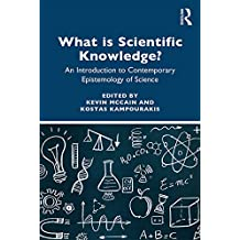 What is Scientific Knowledge?: An Introduction to Contemporary Epistemology of Science (English Edition)