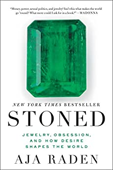 """Stoned: Jewelry, Obsession, and How Desire Shapes the World (English Edition)"",作者:[Aja Raden]"