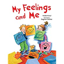 My Feelings and Me (The Safe Child, Happy Parent Series) (English Edition)