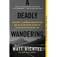 A Deadly Wandering: A Mystery, a Landmark Investigation, and the Astonishing Science of Attention in the Digital Age (English Edition)
