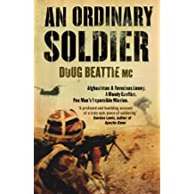 An Ordinary Soldier: Afghanistan: A ferocious enemy. A bloody conflict. One man's impossible mission (English Edition)