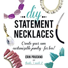 DIY Statement Necklaces: Create Your Own Customizable Jewelry--For Less! (English Edition)