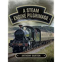 A Steam Engine Pilgrimage (English Edition)