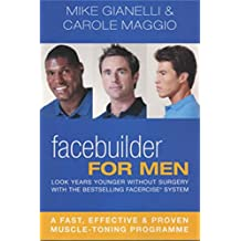 Facebuilder for Men: Look years younger without surgery (English Edition)