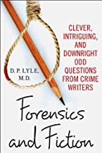 Forensics and Fiction: Clever, Intriguing, and Downright Odd Questions from Crime Writers (English Edition)