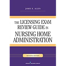 The Licensing Exam Review Guide in Nursing Home Administration, Seventh Edition (English Edition)