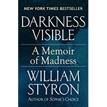 Darkness Visible: A Memoir of Madness (English Edition)