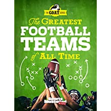 The Greatest Football Teams of All Time (A Sports Illustrated Kids Book): A G.O.A.T. Series Book (English Edition)