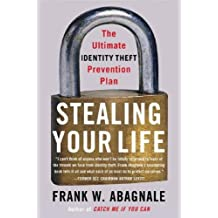 Stealing Your Life: The Ultimate Identity Theft Prevention Plan (English Edition)