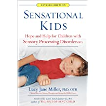 Sensational Kids Revised Edition: Hope and Help for Children with Sensory Processing Disorder (SPD) (English Edition)