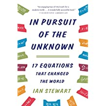 In Pursuit of the Unknown: 17 Equations That Changed the World (English Edition)
