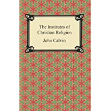 Institutes of the Christian Religion (English Edition)