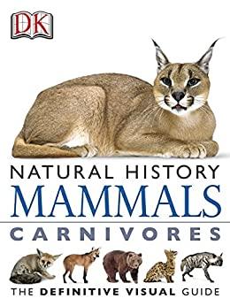 """""""DK Natural History Mammals Carnivores (English Edition)"""",作者:[DK Publishing]"""