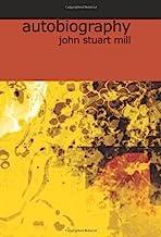 The Autobiograhhy of John Stuart Mill (English Edition)