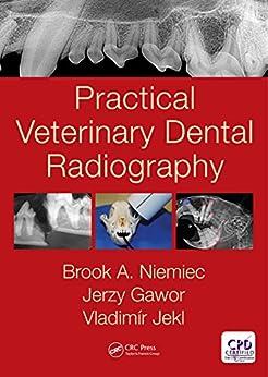 """Practical Veterinary Dental Radiography (English Edition)"",作者:[Brook A. Niemiec, Jerzy Gawor, Vladimír Jekl]"