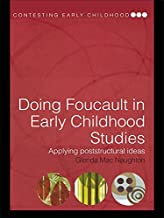 Doing Foucault in Early Childhood Studies: Applying Post-Structural Ideas (Contesting Early Childhood) (English Edition)