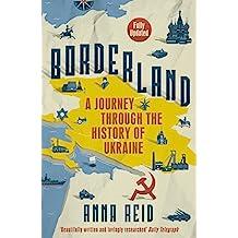 Borderland: A Journey Through the History of Ukraine (English Edition)