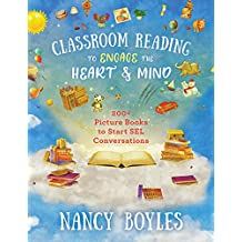 Classroom Reading to Engage the Heart and Mind: 200+ Picture Books to Start SEL Conversations (Norton Books in Education) (English Edition)