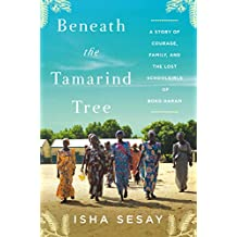 Beneath the Tamarind Tree: A Story of Courage, Family, and the Lost Schoolgirls of Boko Haram (English Edition)