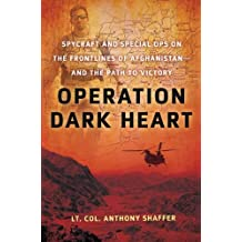 Operation Dark Heart: Spycraft and Special Ops on the Frontlines of Afghanistan -- and The Path to Victory (English Edition)