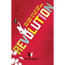 Revolution: The Year I Fell in Love and Went to Join the War (English Edition)