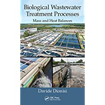 Biological Wastewater Treatment Processes: Mass and Heat Balances (English Edition)