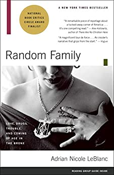 """""""Random Family: Love, Drugs, Trouble, and Coming of Age in the Bronx (English Edition)"""",作者:[Adrian Nicole LeBlanc]"""