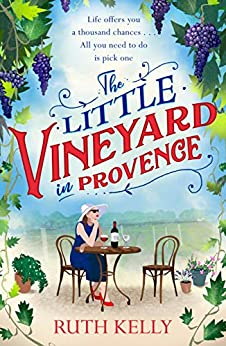 """""""The Little Vineyard in Provence: A warm, escapist read for 2020 (English Edition)"""",作者:[Ruth Kelly]"""