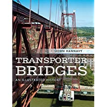 Transporter Bridges: An Illustrated History (English Edition)